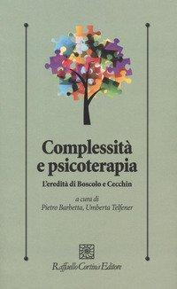 Complessità e psicoterapia. L'eredità di Boscolo e Cecchin