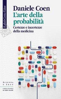 L'arte della probabilità. Certezze e incertezze della medicina