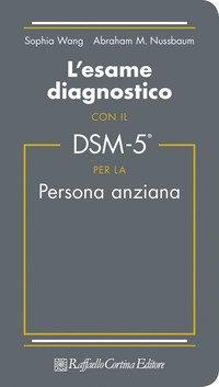 L'esame diagnostico con il DSM-5 per la persona anziana