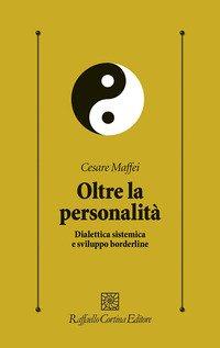 Oltre la personalità. Dialettica sistemica e sviluppo borderline