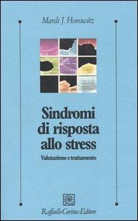 Sindromi di risposta allo stress. Valutazione e trattamento