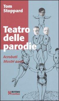 Teatro delle parodie: AcrobatiMostri sacri
