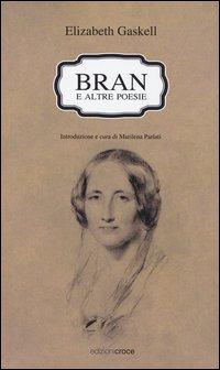 Bran e altre poesie. Testo a fronte inglese