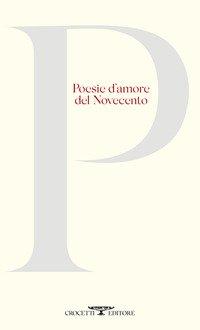 Poesie d'amore del Novecento