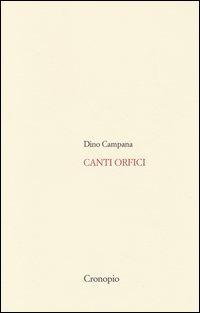 Canti orfici. Con Quaderno (rist. anast. 1914)