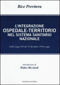 L'integrazione ospedale-territorio nel sistema sanitario nazionale. Dalla legge 833 del 23 dicembre 1978 a oggi