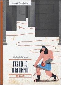 Teseo e Arianna. Miti ed eroi