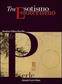Tra esotismo ed esoterismo