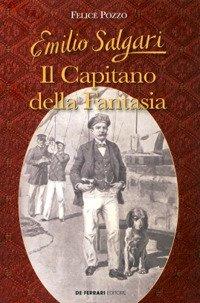 Emilio Salgari. Il capitano della fantasia