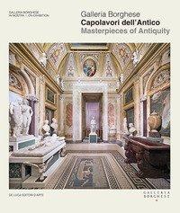 Galleria Borghese. Capolavori dell'antico-Masterpieces of antiquity