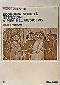 Economia, società, istituzioni a Pisa nel Medioevo. Saggi e ricerche