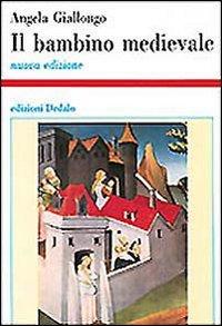 Il bambino medievale. Educazione ed infanzia nel Medioevo