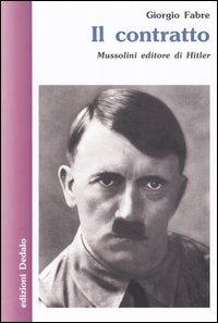 Il contratto. Mussolini editore di Hitler