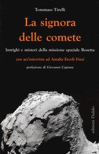 La signora delle comete. Intrighi e misteri della missione spaziale Rosetta