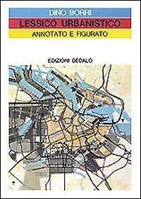 Lessico urbanistico annotato e figurato