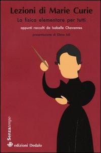 Lezioni di Marie Curie. La fisica elementare per tutti