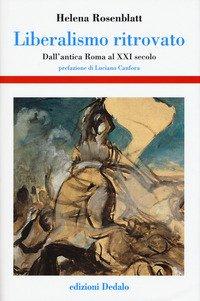 Liberalismo ritrovato. Dall'antica Roma al XXI secolo