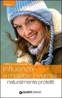 Influenza e malattie invernali. Naturalmente protetti