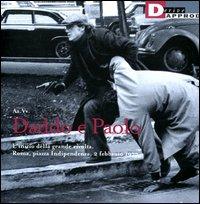 Daddo e Paolo. L'inizio della grande rivolta. Roma piazza Indipendenza2 febbraio 1977
