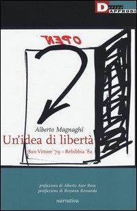 Un'idea di libertà. San Vittore '79-Rebibbia '82