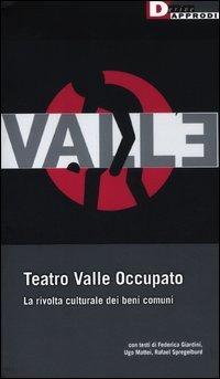 Teatro Valle occupato. La rivolta culturale dei beni comuni