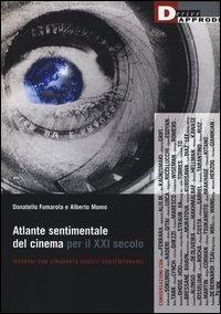 Atlante sentimentale del cinema per il XXI secolo. Incontri con cinquanta registi contemporanei