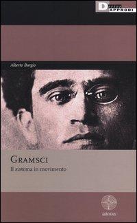 Gramsci. Il sistema in movimento