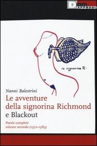 Le avventure della signorina Richmond e Blackout. Poesie complete