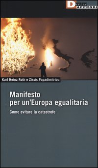 Manifesto per un'Europa egualitaria. Come evitare la catastrofe