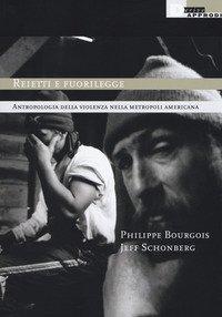 Reietti e fuorilegge. Antropologia della violenza nella metropoli americana