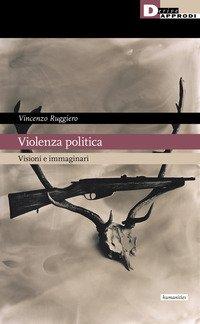 Violenza politica. Visioni e immaginario