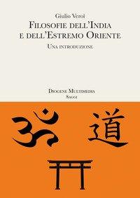 Filosofie dell'India e dell'estremo Oriente. Una introduzione