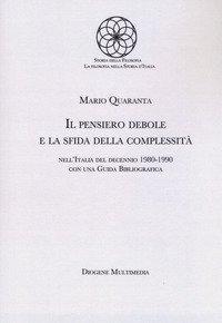 Il pensiero debole e la sfida della complessità nell'Italia del decennio 1980-1990