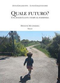 Quale futuro? Una società con i tempi al femminile