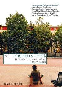 Diritti in città. Gli standard urbanistici in Italia dal 1968 a oggi