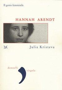 Hannah Arendt. Il genio femminile