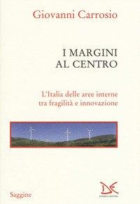 I margini al centro. L'Italia delle aree interne tra fragilità e innovazione