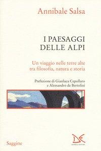 I paesaggi delle Alpi. Un viaggio nelle terre alte tra filosofia, natura e storia