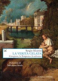 La verità celata. Giorgione, la «Tempesta» e la salvezza