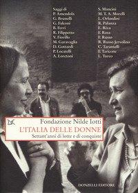 L'Italia delle donne. Settant'anni di lotte e conquiste