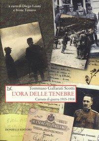 L'ora delle tenebre. Carnets di guerra 1915-1918