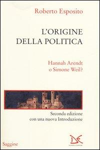 L'origine della politica. Hannah Arendt o Simone Weil?