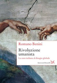 Rivoluzione umanista. La cura italiana al disagio globale