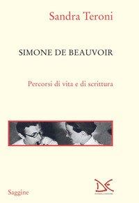 Simone de Beauvoir. Percorsi di vita e di scrittura