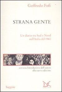 Strana gente. Un diario tra Sud e Nord nell'Italia del 1960