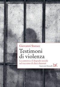 Testimoni di violenza. La camorra e il degrado sociale nel racconto di dieci detenuti
