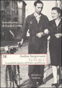 Tute blu. La parabola operaia nell'Italia repubblicana