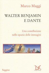Walter Benjamin e Dante. Una costellazione nello spazio delle immagini