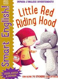 Little red riding hood. Smart english. Con adesivi