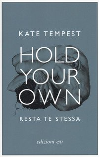 Hold your own-Resta te stessa. Testo inglese a fronte